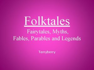 Folktales Fairytales Myths Fables Parables and Legends Terryberry