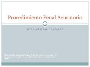 Procedimiento Penal Acusatorio MTRA CRISTAL GONZLEZ Diana Cristal