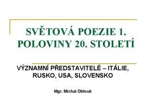 SVTOV POEZIE 1 POLOVINY 20 STOLET VZNAMN PEDSTAVITEL