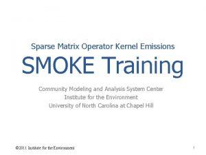 Sparse Matrix Operator Kernel Emissions SMOKE Training Community