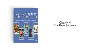 Chapter 6 The Parents Voice Listening to parents