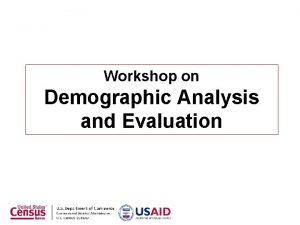 Workshop on Demographic Analysis and Evaluation Maternal Mortality