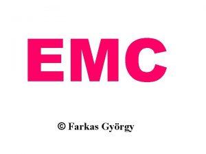 EMC Farkas Gyrgy Farkas Gy EMC A zavarok