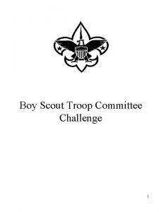 Boy Scout Troop Committee Challenge 1 Agenda Introductions