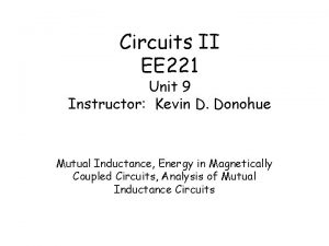 Circuits II EE 221 Unit 9 Instructor Kevin