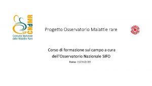 Progetto Osservatorio Malattie rare Corso di formazione sul