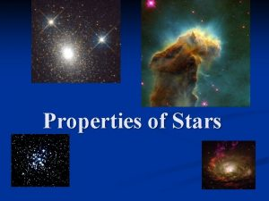 Properties of Stars How do we classify stars