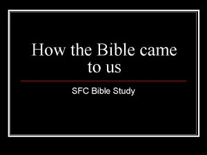 How the Bible came to us SFC Bible
