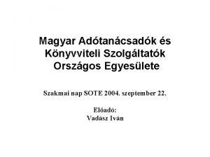 Magyar Adtancsadk s Knyvviteli Szolgltatk Orszgos Egyeslete Szakmai