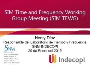 SIM Time and Frequency Working Group Meeting SIM