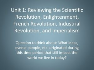 Unit 1 Reviewing the Scientific Revolution Enlightenment French