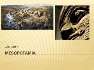 Chapter 4 MESOPOTAMIA QUICK WRITE Write one to