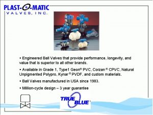 Engineered Ball Valves that provide performance longevity and