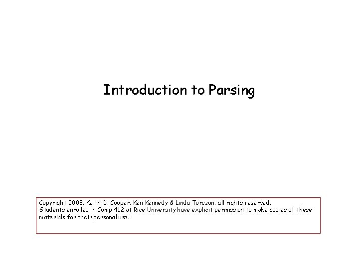 Introduction to Parsing Copyright 2003 Keith D Cooper