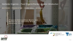 Kerbside Organics Food OrganicGarden Organic Introduction BAYSIDE FRANKSTON