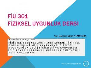 FU 301 FZKSEL UYGUNLUK DERS Yrd Do Dr