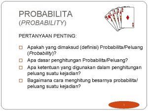 PROBABILITA PROBABILITY PERTANYAAN PENTING Apakah yang dimaksud definisi