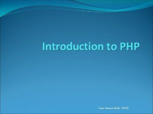 Introduction to PHP Yasar Hussain Malik NISTE PHP