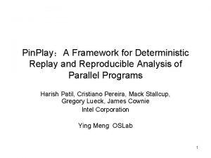 Pin PlayA Framework for Deterministic Replay and Reproducible