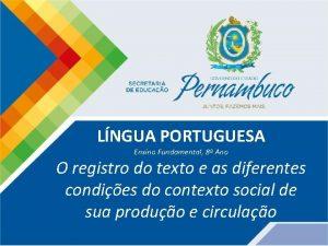 LNGUA PORTUGUESA Ensino Fundamental 8 Ano O registro