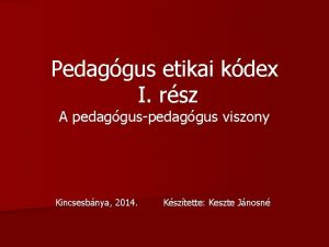 Pedaggus etikai kdex I rsz A pedagguspedaggus viszony