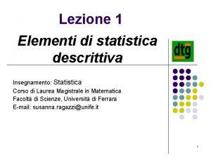 Lezione 1 Elementi di statistica descrittiva Insegnamento Statistica