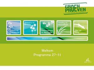 Welkom Programma 27 11 Programma 27 11 Welkom