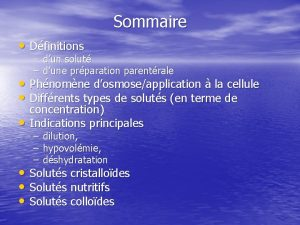 Sommaire Dfinitions dun solut dune prparation parentrale Phnomne
