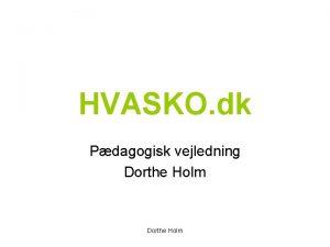 HVASKO dk Pdagogisk vejledning Dorthe Holm Retfrdighed betyder