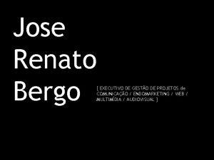 Jose Renato Bergo EXECUTIVO DE GESTO DE PROJETOS