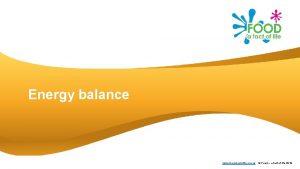 Energy balance www foodafactoflife org uk Food a