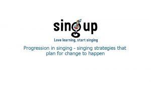 Progression in singing singing strategies that plan for