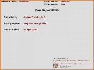 Radiological Category Genitourinary Principal Modality Ultrasound Principal Modality