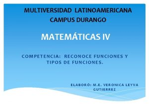 MULTIVERSIDAD LATINOAMERICANA CAMPUS DURANGO MATEMTICAS IV COMPETENCIA RECONOCE
