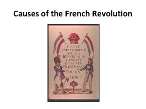 Causes of the French Revolution French Revolution Political