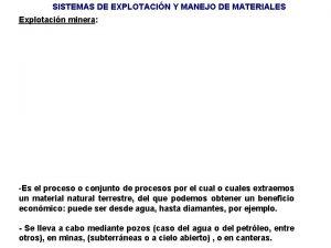 SISTEMAS DE EXPLOTACIN Y MANEJO DE MATERIALES Explotacin