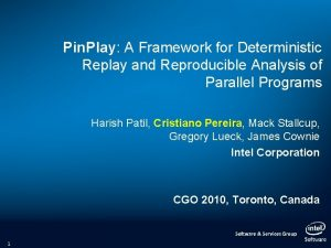 Pin Play A Framework for Deterministic Replay and