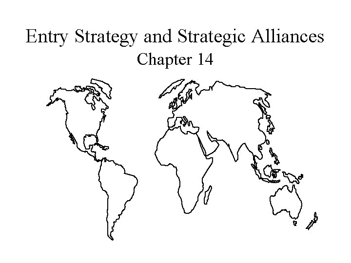Entry Strategy and Strategic Alliances Chapter 14 Mc