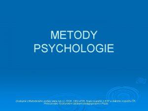 METODY PSYCHOLOGIE Dostupn z Metodickho portlu www rvp