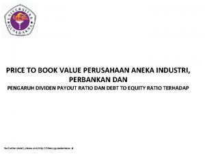 PRICE TO BOOK VALUE PERUSAHAAN ANEKA INDUSTRI PERBANKAN