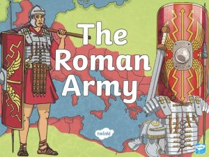 The Roman Army The brilliance of the Roman