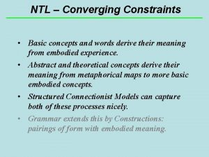 NTL Converging Constraints Basic concepts and words derive