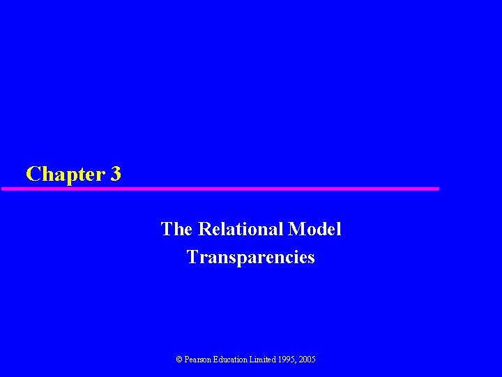 Chapter 3 The Relational Model Transparencies Pearson Education