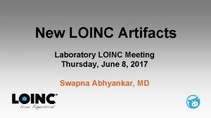 New LOINC Artifacts Laboratory LOINC Meeting Thursday June