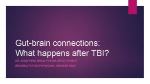 Gutbrain connections What happens after TBI DR JOSEPHINE