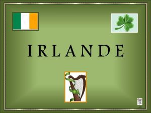 IRLANDE clic Membre de lUnion europenne depuis 1973