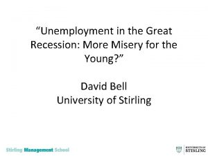 Unemployment in the Great Recession More Misery for