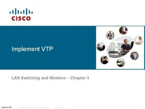 Implement VTP LAN Switching and Wireless Chapter 4