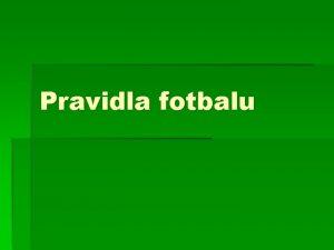 Pravidla fotbalu Hrac plocha Hrac plocha Rozmry Hrac