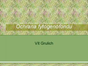 Ochrana fytogenofondu Vt Grulich Nejdleitj literatura Holub J
